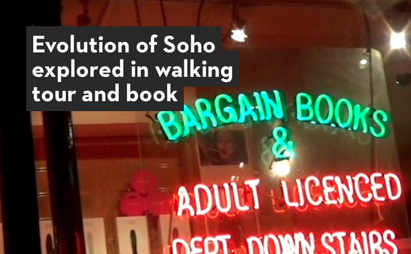 Evolution of Soho explored in walking tour and book!